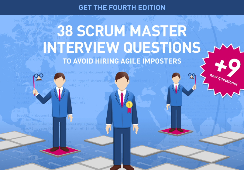 Free Ebook: 38+9 Scrum Master Interview Questions to Avoid Hiring Agile Imposters