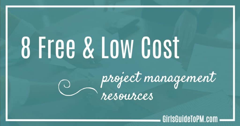 8 Free and Low Cost Project Management Resources