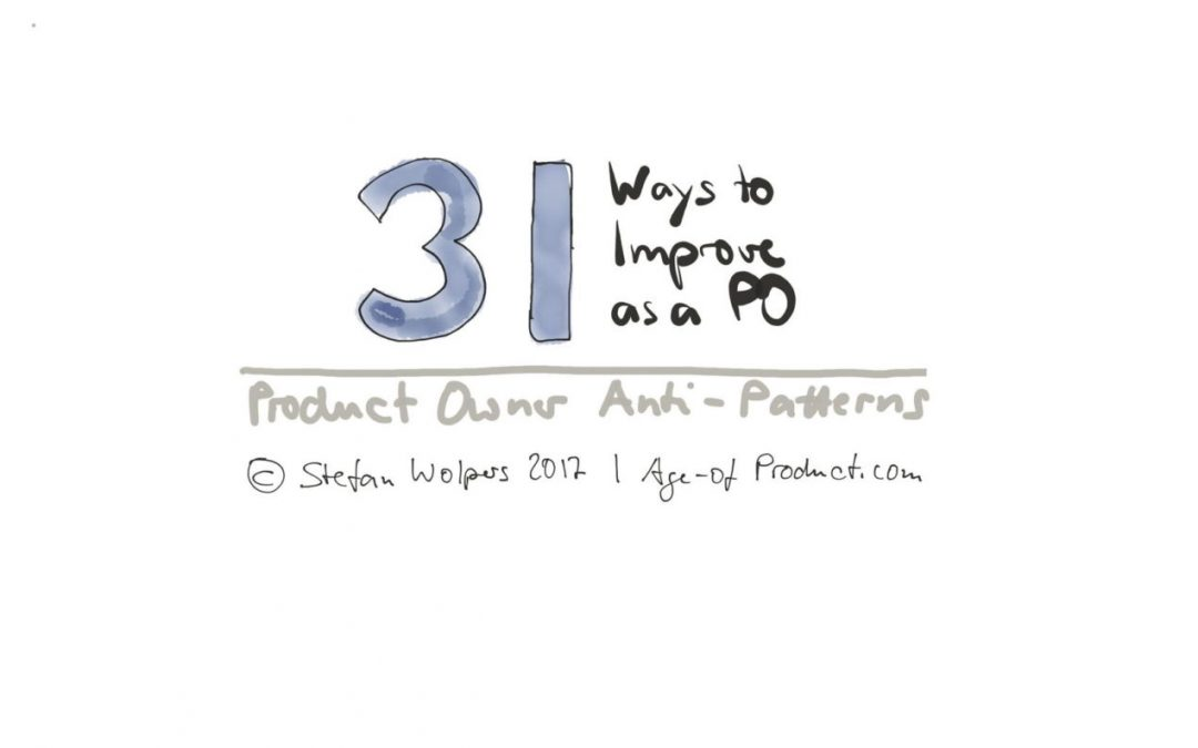 Product Owner Anti-Patterns —31+2 Ways to Improve as a PO