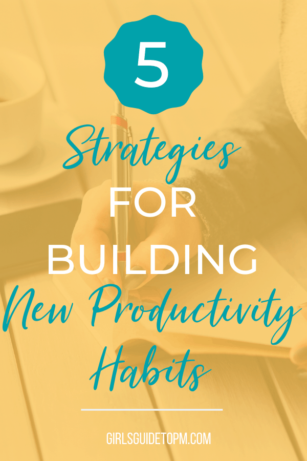 5 strategies for building new productivity habits