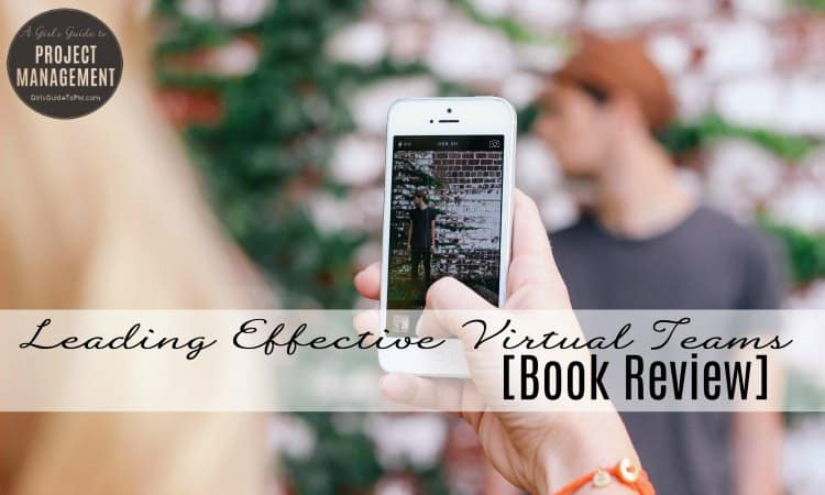 How to Lead Effective Virtual Teams [Tips & Book Review]