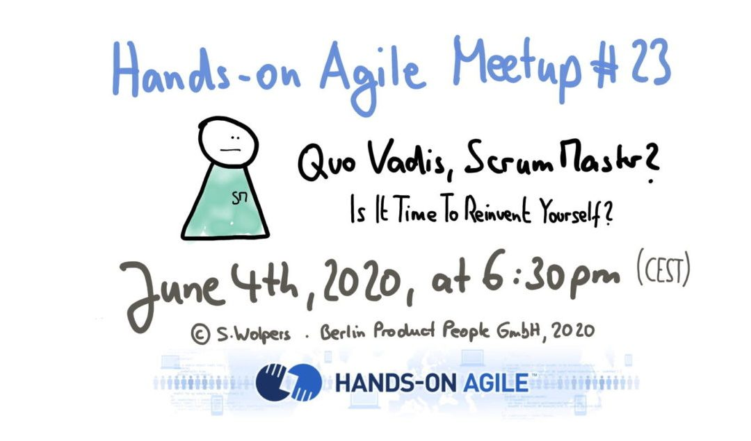 📅 🖥 June 4, 2020: Quo Vadis, Scrum Master? Is it Time to Reinvent Yourself?