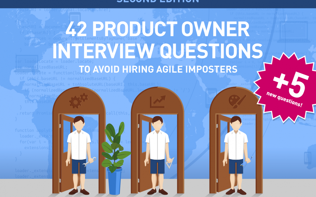Hiring: 42 + 5 Scrum Product Owner Interview Questions to Avoid Agile Imposters