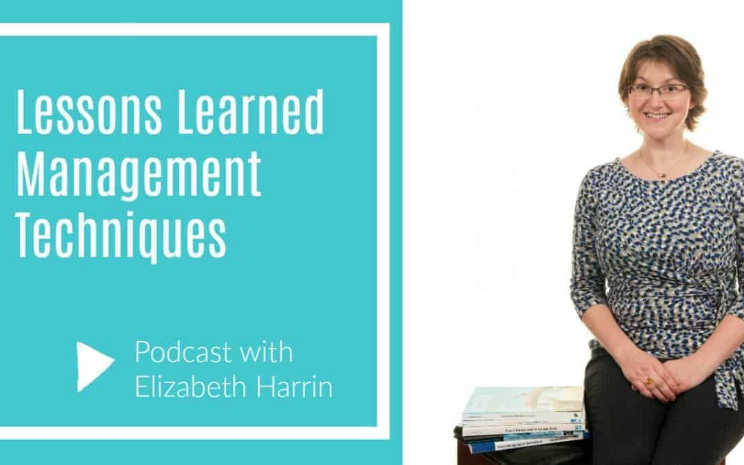 Lessons Learned Management Techniques [Podcast]