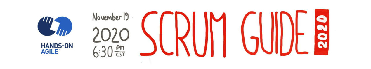 Hands-on Agile 28 on November 19, 2020:, on the Scrum Guide 2020
