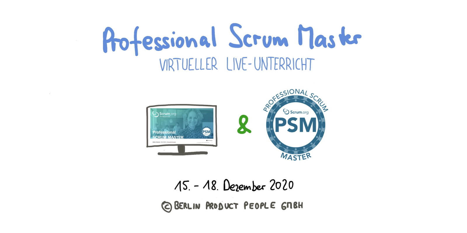 📅 🖥 💯 🇩🇪 Professional Scrum Master Training PSM I — Online: December 15-18, 2020 — Berlin Product People GmbH