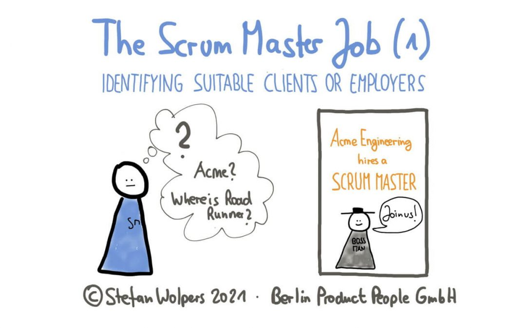 The Scrum Master Job (1): 4 Steps to Identify Suitable Employers or Clients
