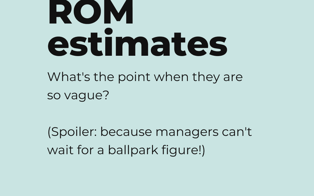 Rough Order of Magnitude (ROM) Estimate and How to Calculate It (with example)