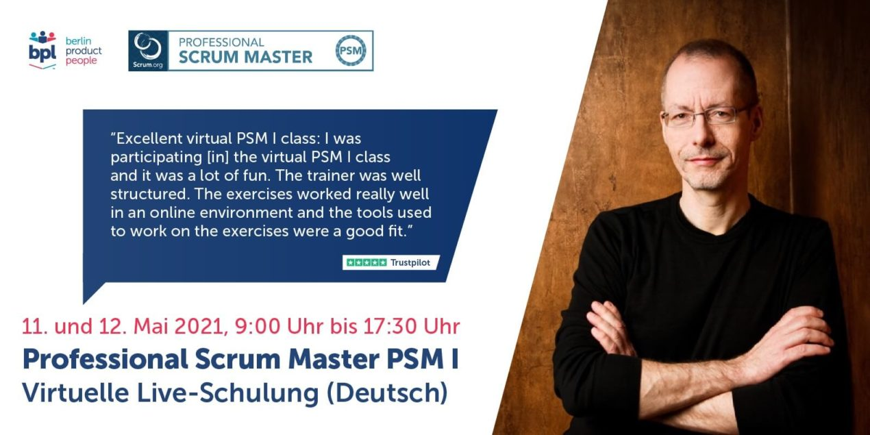 🖥 🇩🇪 Professional Scrum Master Schulung PSM I — Online: 11. und 12. Mai 2021 —Berlin Product People GmbH