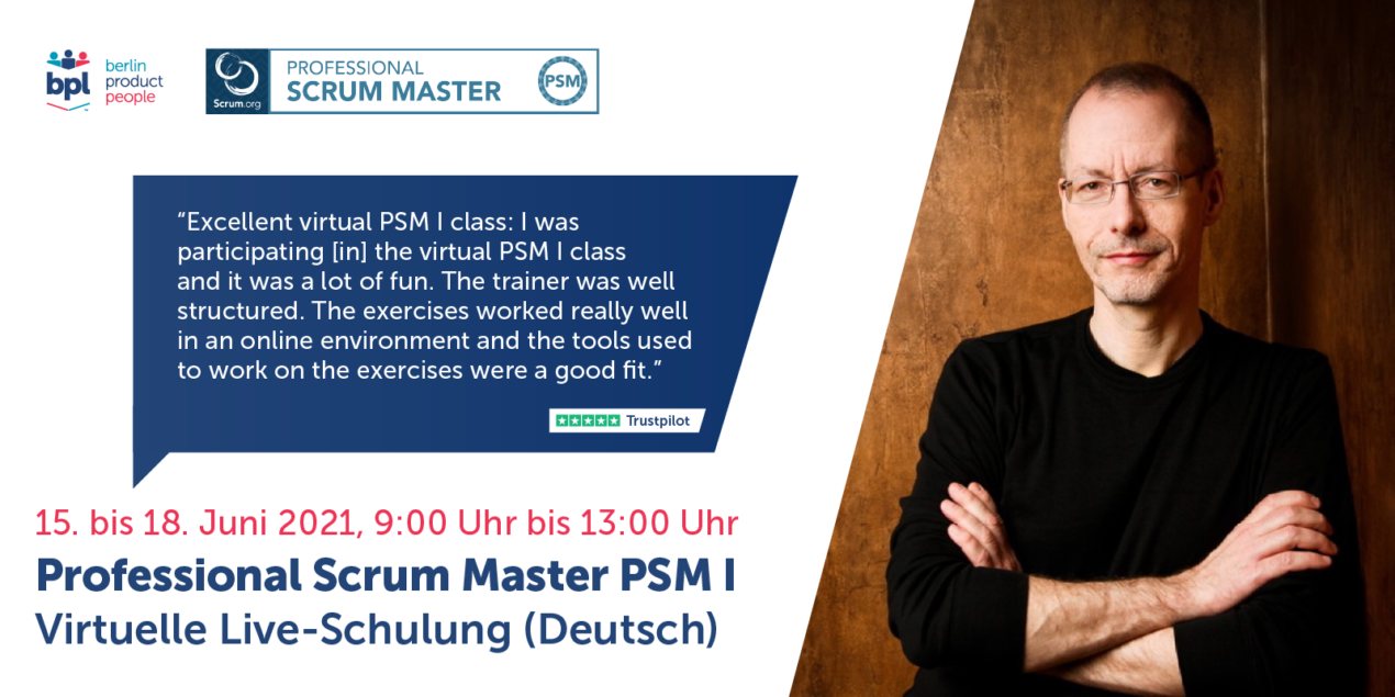 🖥 🇩🇪 Professional Scrum Master Training w/ PSM I Certificate — Live Virtual Class: June 15-18, 2021 — Berlin Product People GmbH