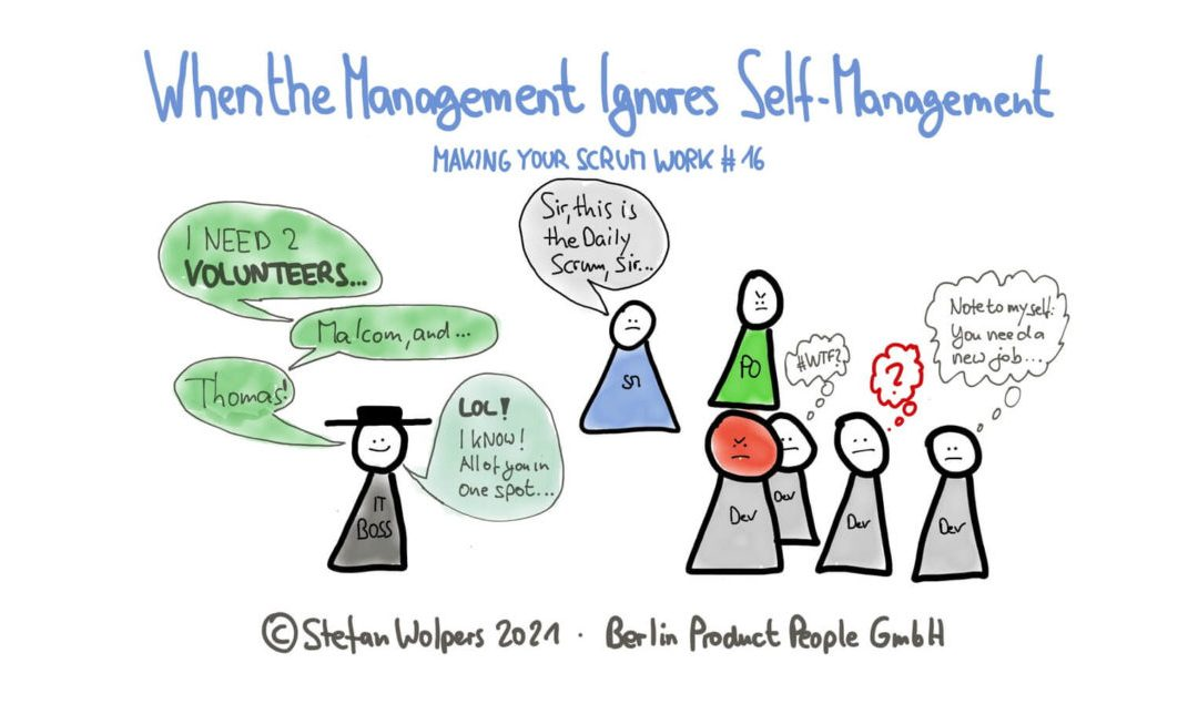 When the Management Ignores Self-Management — Making Your Scrum Work #16