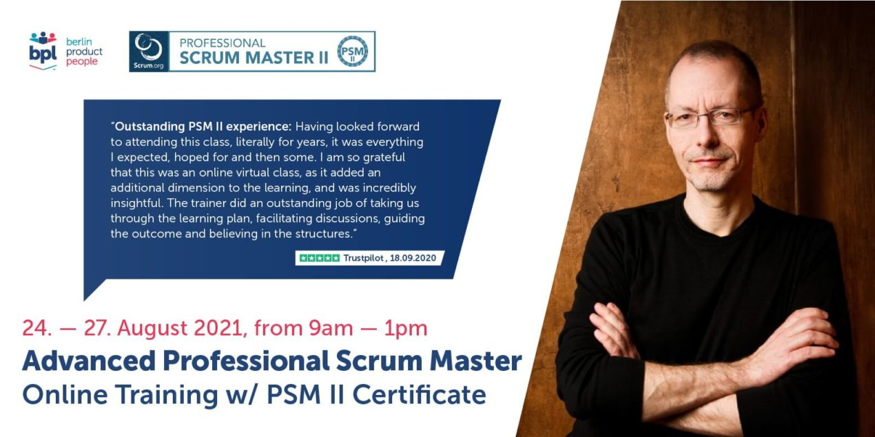 🖥 Advanced Professional Scrum Master Online Training w/ PSM II Certificate — August 24-27, 2021 —Berlin Product People GmbH